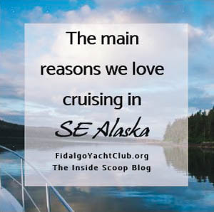 Inside Scoop Blog. Fidalgo Yacht Club, Anacortes, Washington. Gateway to the San Juan Islands. Crusising SE Alaska.